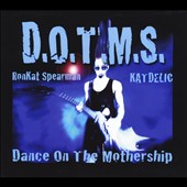 Ronkat Spearman's Katdelic/RonKat Spearman: D.O.T.M.S. (Dance on the Mothership)