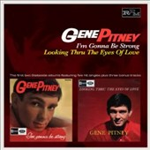 Gene Pitney: I'm Gonna Be Strong/Looking Through the Eyes of Love