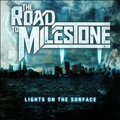 The Road To Milestone: Lights on the Surface