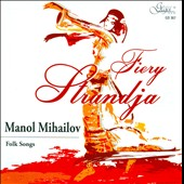 Manol Mihailov: Fiery Strandja: Folk Songs