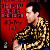 Tex Beneke: All the Things You Are