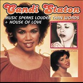 Candi Staton: Music Speaks Louder Than Words/House of Love