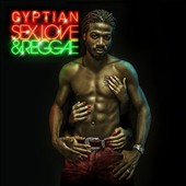 Gyptian: Sex, Love & Reggae [Digipak] *