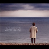 Linda Thompson: Won't Be Long Now [Digipak] *