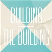 The Building: Building, Pt. 2 of 2 [Digipak]