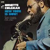 Ornette Coleman: New York Is Now [Remastered]