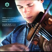 Grieg: Violin Sonata no 2; Chausson: Poeme; Franck: Violin Sonata in A / Callum Smart, violin; Gordon Back, piano