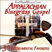 Various Artists: Appalachian Bluegrass Gospel: 30 Instrumental Favorites