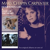 Mary Chapin Carpenter: Hometown Girl/State of the Heart *