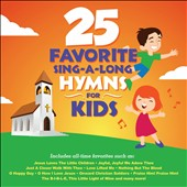 Various Artists: 25 Favorite Sing-a-Long Hymns for Kids