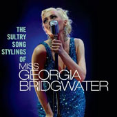Miss Georgia Bridgwater: Sultry Song Stylings Of
