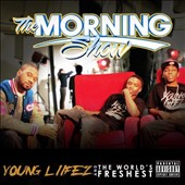 The World's Freshest/Young Liifez/Young Liifez and the Worlds Freshest: The Morning Show [PA] [Digipak]