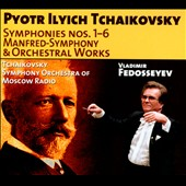 Tchaikovsky: Symphonies Nos. 1-6; Manfred Symphony; Orchestral Works / Tchaikovsky SO of the Moscow Radio; Fedosseyev