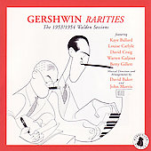 Various Artists: Gershwin Rarities: The 1953/1954 Walden Sessions