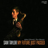 Sam Taylor (Brooklyn Saxophonist): My Future Just Passed