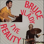 Bruce and Vlady: The Reality [Digipak]