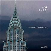 Preludes & Rhapsodies - works by Liszt, Debussy, Gershwin and Brahms transcribed for brass quintet / Buzz with Valérie Milot, harp and Matt Herskowitz, piano