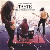 Taste (Ireland): What's Going On: Live at the Isle of Wight 1970