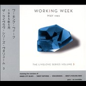 Working Week: The  Live Love Series, Vol. 3: May 1985 [Digipak]