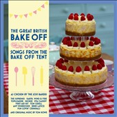 Various Artists: The  Great British Bake-Off: Songs from the Bake-Off Tent