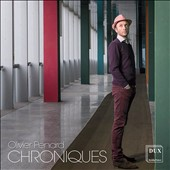 Olivier Penard (b.1974): Chroniques, Op. 30; Polyptyque dit for string quartet; Charade for cello & accordion; Artefact for clarinet, violin, cello & piano / Dana Ciocarlie, piano; Jean-Marc Fessard, clarinet