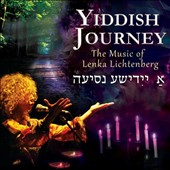 Lenka Lichtenberg: Yiddish Journey: The Music of Lenka Lichtenberg