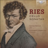 Ferdinand Ries (1784-1838): Cello Sonatas / Geatano Nasillo, cello; Alessandro Commellato, piano