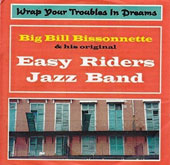 Bill Bissonette & His Easy Riders Jazz Band: Wrap Your Troubles in Dreams *