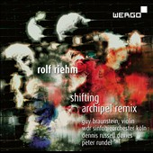 Rolf Riehm (b.1937): Shifting, for violin & large orchestra; Archipelremix, for large orchestra & electronics / Guy Braunstein, violin; WDR SO Koln, Dennis Russell Davies