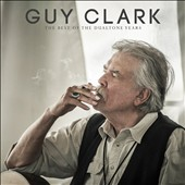Guy Clark: Best of the Dualtone Years [3/3] *
