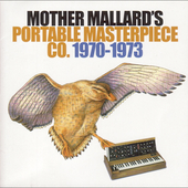 Mother Mallard's Portable Masterpiece Co.: 1970-1973 *