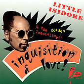 Little Isidore & the Inquisitors: Inquisition of Love *