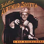 Fiddlin' Arthur Smith: Fiddlin' Arthur Smith & His Dixieliners [County]
