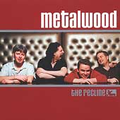 Metalwood: The Recline *
