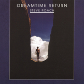 Steve Roach: Dreamtime Return [Remaster]