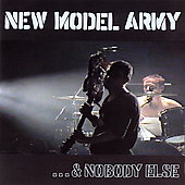 New Model Army: ...& Nobody Else