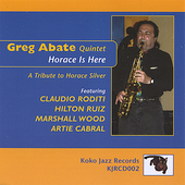 Greg Abate: Horace Is Here