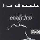 Hardheadz: Addicted