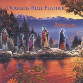 Douglas Blue Feather: Arrival