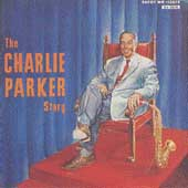 Charlie Parker (Sax): The Charlie Parker Story [Savoy 2003] [Remaster]