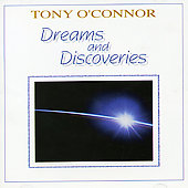 Tony O'Connor: Dreams & Discoveries