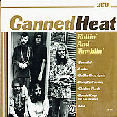 Canned Heat: Rollin' & Tumblin'