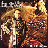 Randy Wood (Cree Tribe)/Will Clipman: My Heart and Soul *