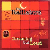 The Radiators (U.S.): Dreaming Out Loud