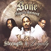 Bone Thugs-N-Harmony: Strength & Loyalty [Clean] [Edited]