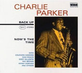 Charlie Parker (Sax): Now's the Time [Back Up]