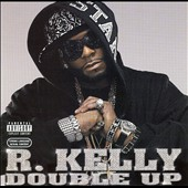 R. Kelly: Double Up [PA]