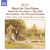 Bax: Piano Works, Vol 4 - Music for 2 Pianos / Ashley Wass and Martin Roscoe