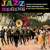 The Young Tuxedo Brass Band: Jazz Begins: Sounds of New Orleans/Funeral and Parade Music