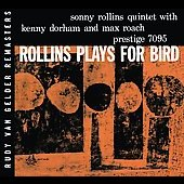 Sonny Rollins: Rollins Plays for Bird [Bonus Track]
